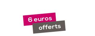 6 euros offerts